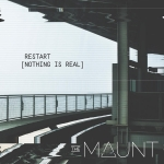 The MAUNT ����������� ���� �Restart (Nothing Is Real)�
